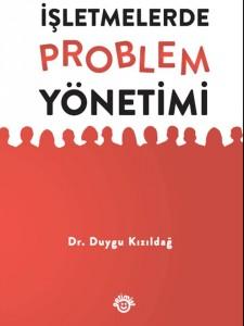 Yeni Kitabım: İşletmelerde Problem Yönetimi